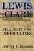 Fraught With Difficulties: Lewis and Clark Lead the Corps of Volunteers