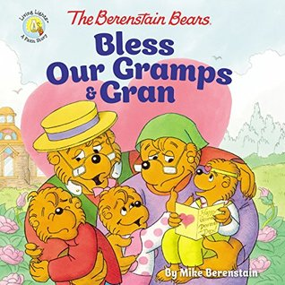 The Berenstain Bears Bless Our Gramps and Gran (Berenstain Bears/Living Lights)