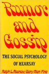 Rumor and Gossip: The Social Psychology of Hearsay