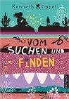 Vom Suchen und Finden by Kenneth Oppel