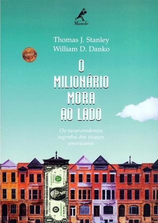 O milionário mora ao lado: Os surpreendentes segredos dos ricaços americanos