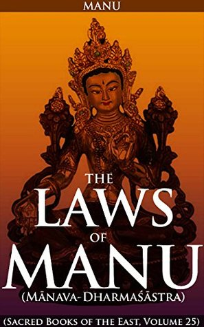 The Laws of Manu (Mānava-Dharmaśāstra) - Annotated Hinduism rituals and practices: The first book law in the world from Vedas philosophy of Hindu canon in 2685 verses deals with social and moral