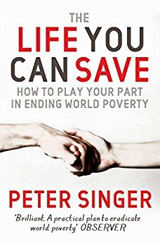 the-life-you-can-save-how-to-do-your-part-to-end-world-poverty