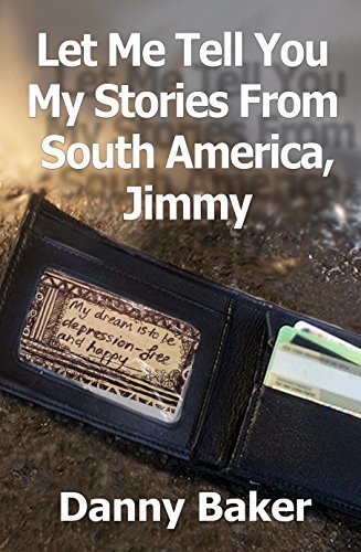 Let Me Tell You My Stories From South America, Jimmy (I Will Not Kill Myself, Olivia Book 3)