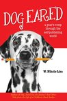 Dog Eared: A Year's Romp Through the Self-Publishing World