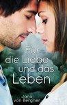 Für die Liebe und das Leben by Jana von Bergner