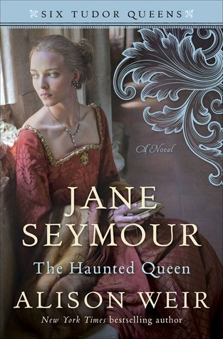 Jane Seymour: The Haunted Queen (Six Tudor Queens #3)