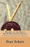 Murder at the River Bend Retirement Resort by Stan Schatt
