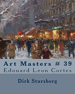 Art Masters # 39: Edouard Leon Cortes