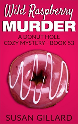 Wild Raspberry Murder (Donut Hole Mystery #53)