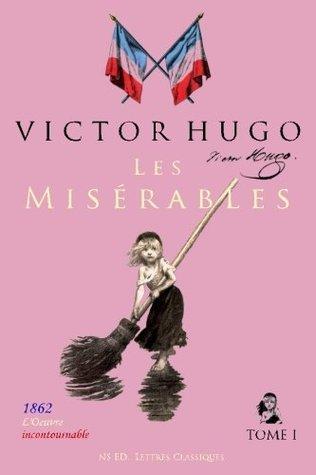 Les Misérables (l'oeuvre incontournable) - Tome I/II: Texte intégral - Format broché (23x15): Volume 1