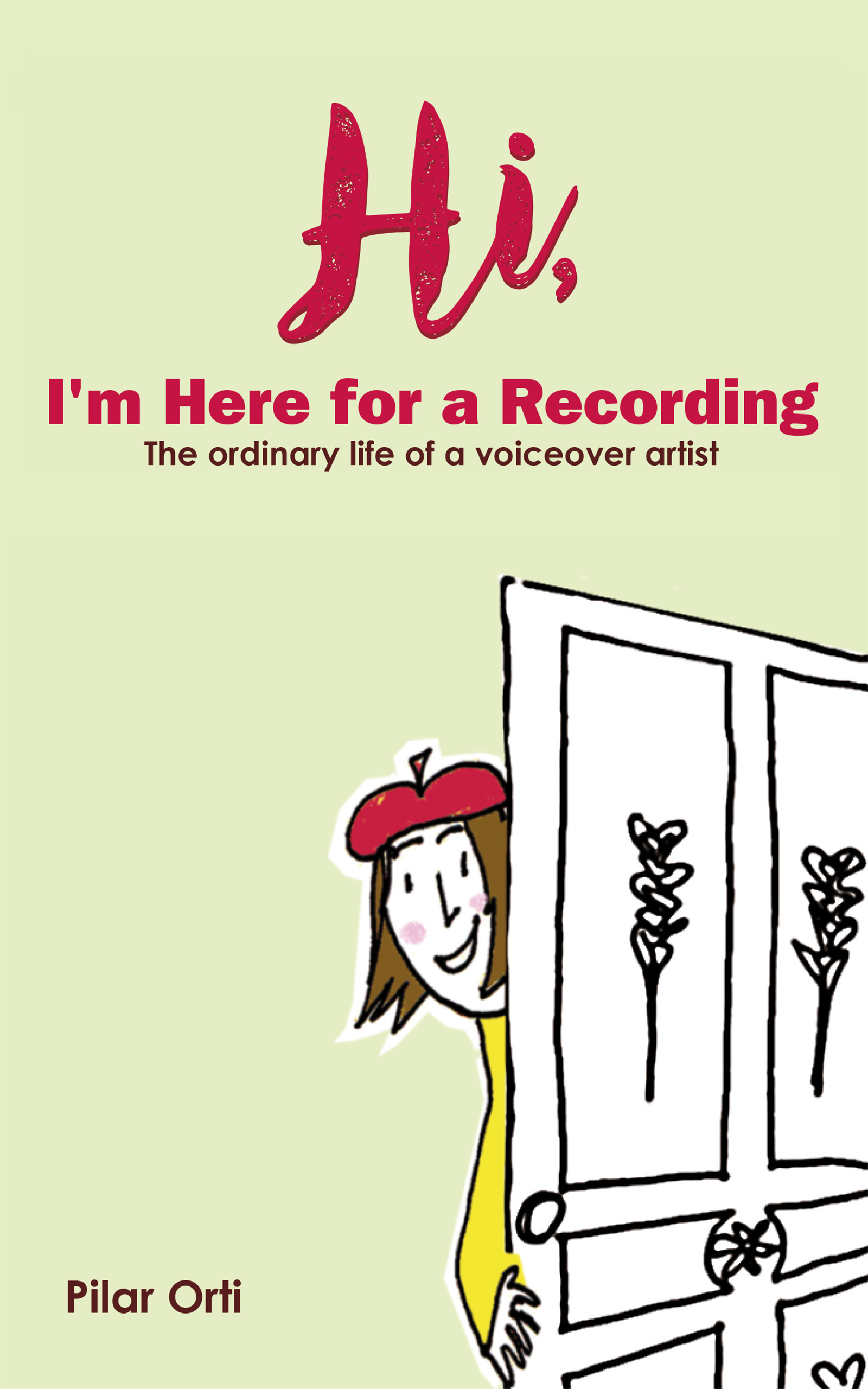 Hi, I'm Here for a Recording. The Ordinary Life of a Voiceover Artist