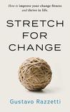 Stretch for Change by Gustavo Razzetti