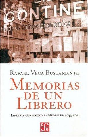 Memorias de un librero. Librería Continental Medellín, 1943-2001
