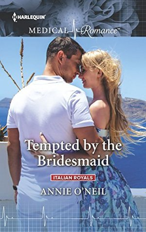 Tempted by the Bridesmaid by Annie O'Neil