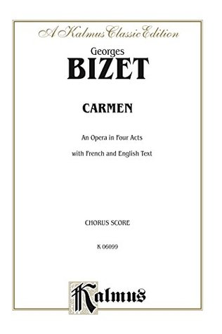 Carmen - An Opera in Four Acts: Choral (Opera) Score with English and French Text: 0 (Kalmus Edition)