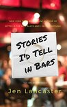 Book cover for Stories I'd Tell in Bars