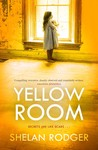 Yellow Room by Shelan Rodger