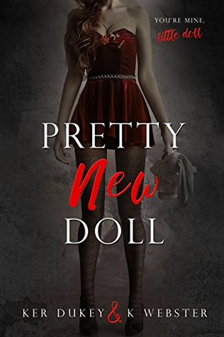 Pretty New Doll (Pretty Little Dolls, #3) by Ker Dukey