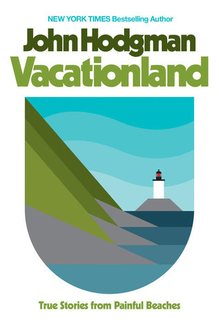 Vacationland: True Stories from Painful Beaches