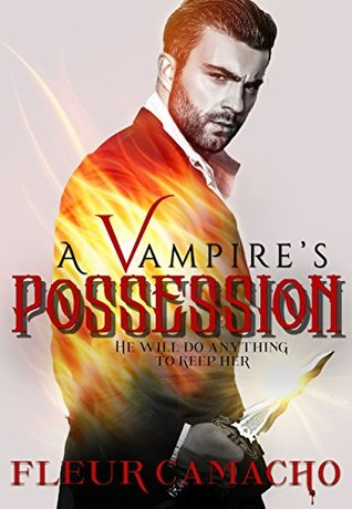A Vampire's Possession (A Dark Hero Book 2) by Fleur Camacho