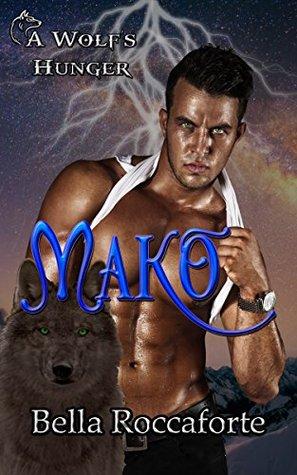 Mako: A Wolf's Hunger Alpha Shifter Romance