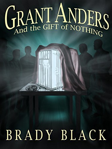 GRANT ANDERS And the GIFT of NOTHING