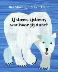 Ijsbeer, ijsbeer, wat hoor jij daar?