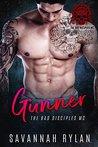 Gunner (The Bad Disciples MC #1)