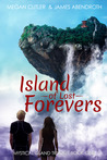 Island of Lost Forevers (Mystical Island #1)