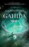 Gahila, tome 1 (Collection 2.0.12 - SF, Fantastique, Terreur)