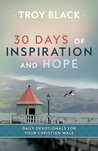 30 Days of Inspiration and Hope: Daily Devotionals for Your Christian Walk