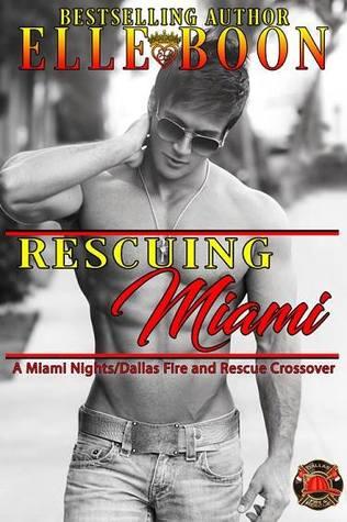 Rescuing Miami (Miami Nights #2, Dallas Fire & Rescue)