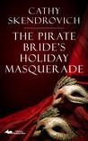 The Pirate Bride's Holiday Masquerade