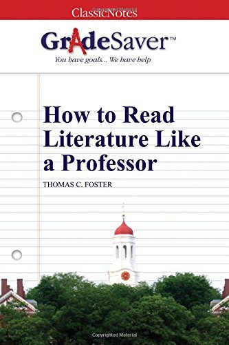 GradeSaver (TM) ClassicNotes: How to Read Literature Like a Professor