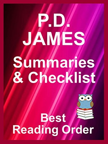 P.D. JAMES BOOKS LISTED WITH CHECKLIST AND SUMMARIES - ADAM DALGLIESH, CORDELIA GRAY, AND STANDALONE NOVELS : PD JAMES - READING LIST WITH SUMMARIES AND ... Updated 2017 (Best Reading Order Book 34)