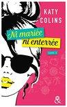 Ni mariée ni enterrée T2  by Katy Colins