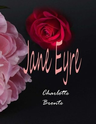 Jane Eyre (The Bronte Sisters) (Volume 1)