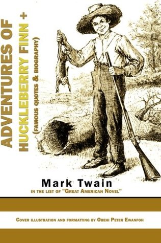 ADVENTURES OF HUCKLEBERRY FINN +                  (Huckleberry Finn #2)