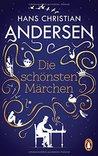 Die schönsten Märchen by Hans Christian Andersen