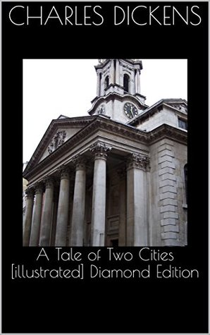A Tale of Two Cities [illustrated] Diamond Edition