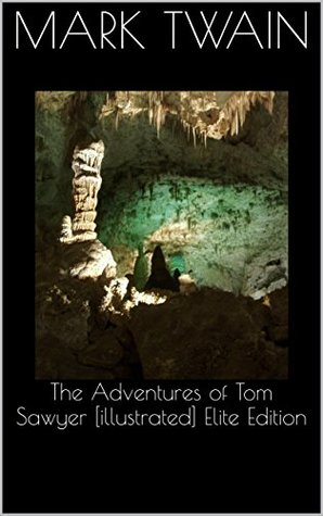 The Adventures of Tom Sawyer [illustrated] Elite Edition