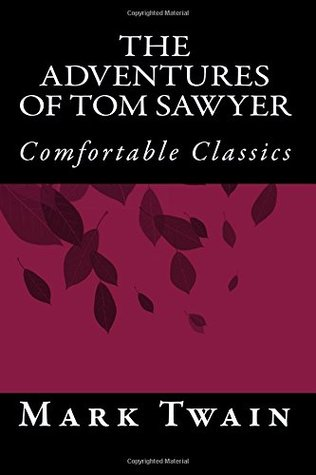 The Adventures of Tom Sawyer: Comfortable Classics