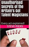 Unauthorised Secrets of the Britain's Got Talent Magicians