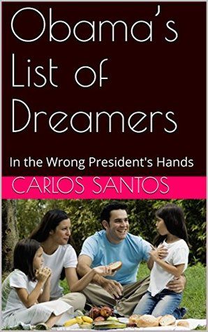 Obama's List of Dreamers: In the Wrong President's Hands