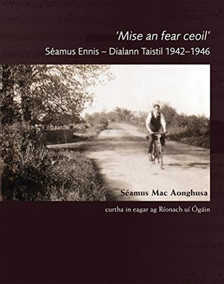 Mise an Fear Ceoil: Seamus Ennis - Dialann Taistil 1942-1946