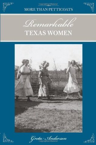More Than Petticoats: Remarkable Texas Women, 2nd (More than Petticoats Series)