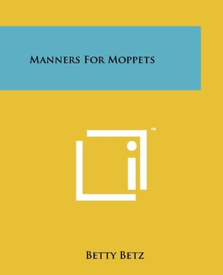 Manners For Moppets