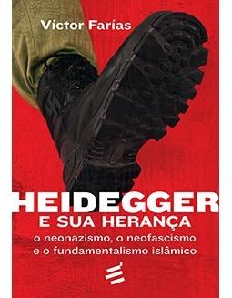 Heidegger e sua Herança: o neonazismo, o neofascismo e o fundamentalismo islâmico