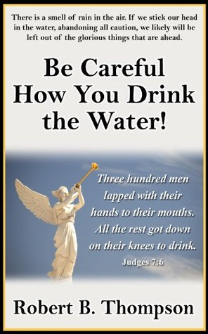 Be Careful How You Drink the Water!